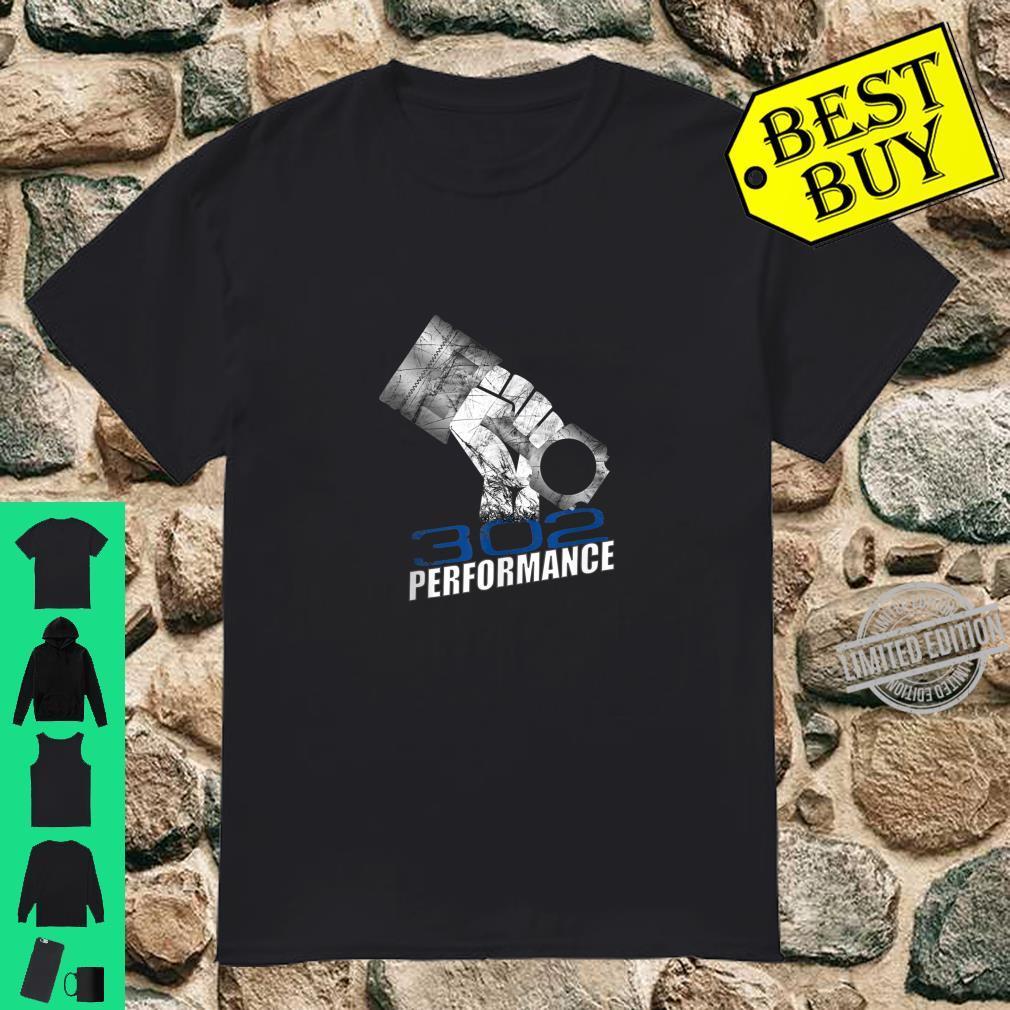 302 Performance Race Car Hot Rod Engine 5.0 Piston Style Shirt