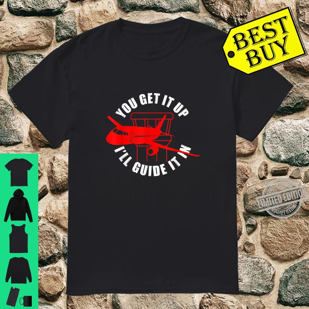 ATC Air Traffic Controller Profession Get It Up I'll Guide Shirt
