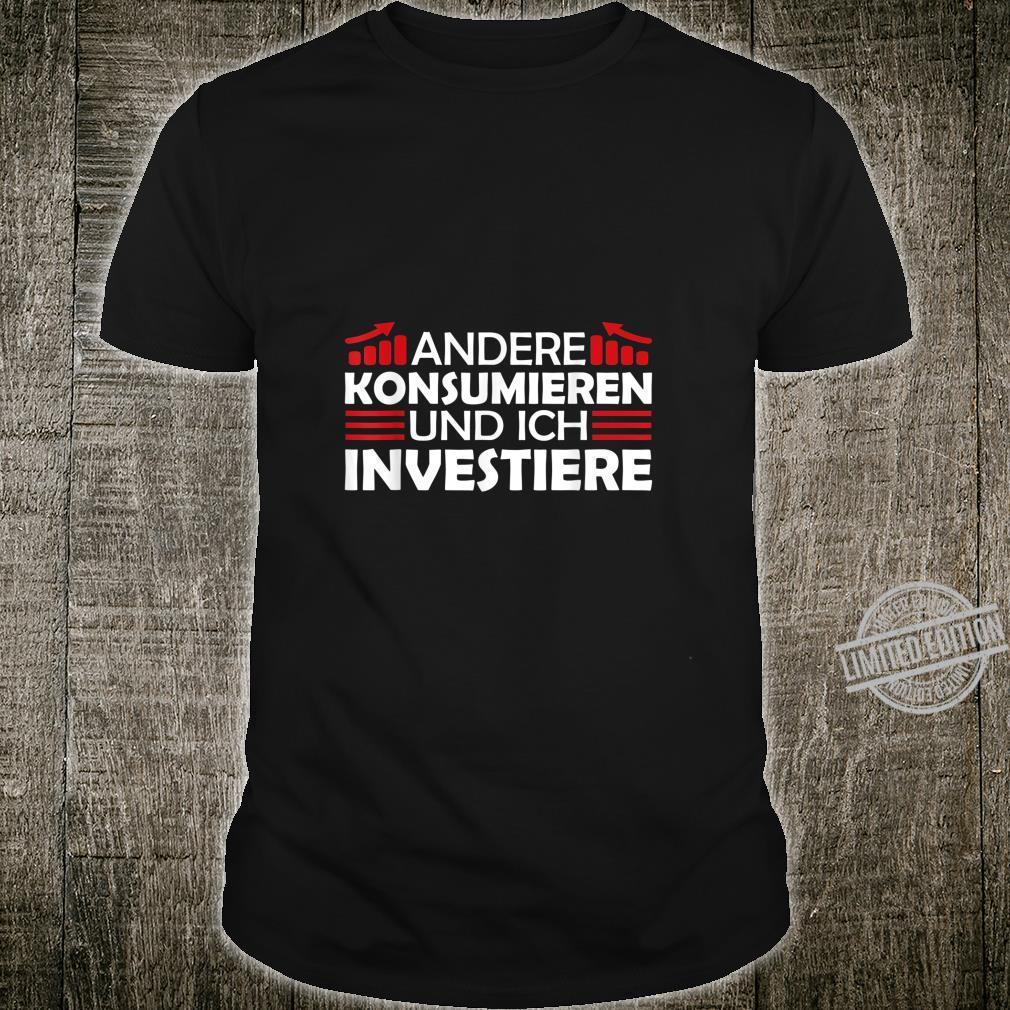 Andere Konsumieren Ich Investiere Kleinanleger Frugalist Shirt