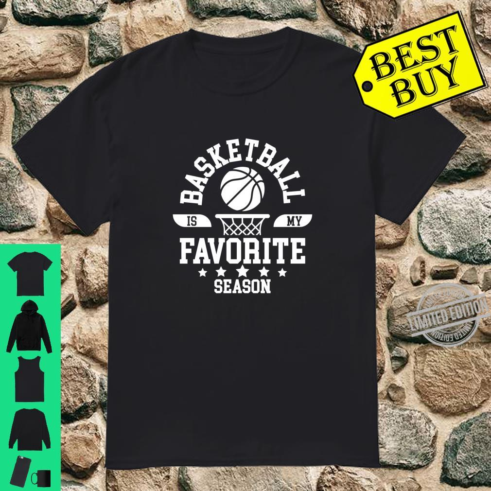 Basketball Is My Favorite Season Basketball Team Shirt