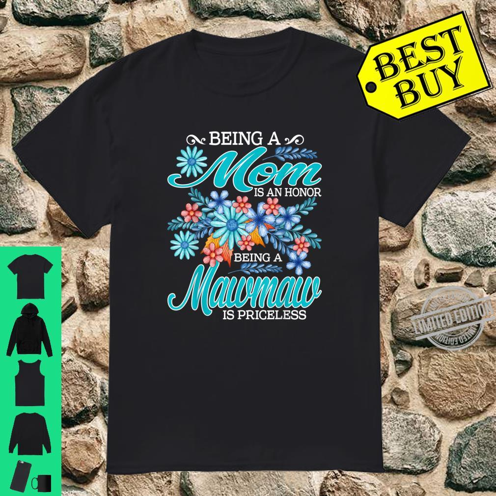 Being A Mom Is An Honor Being A Mawmaw Is Priceless Shirt