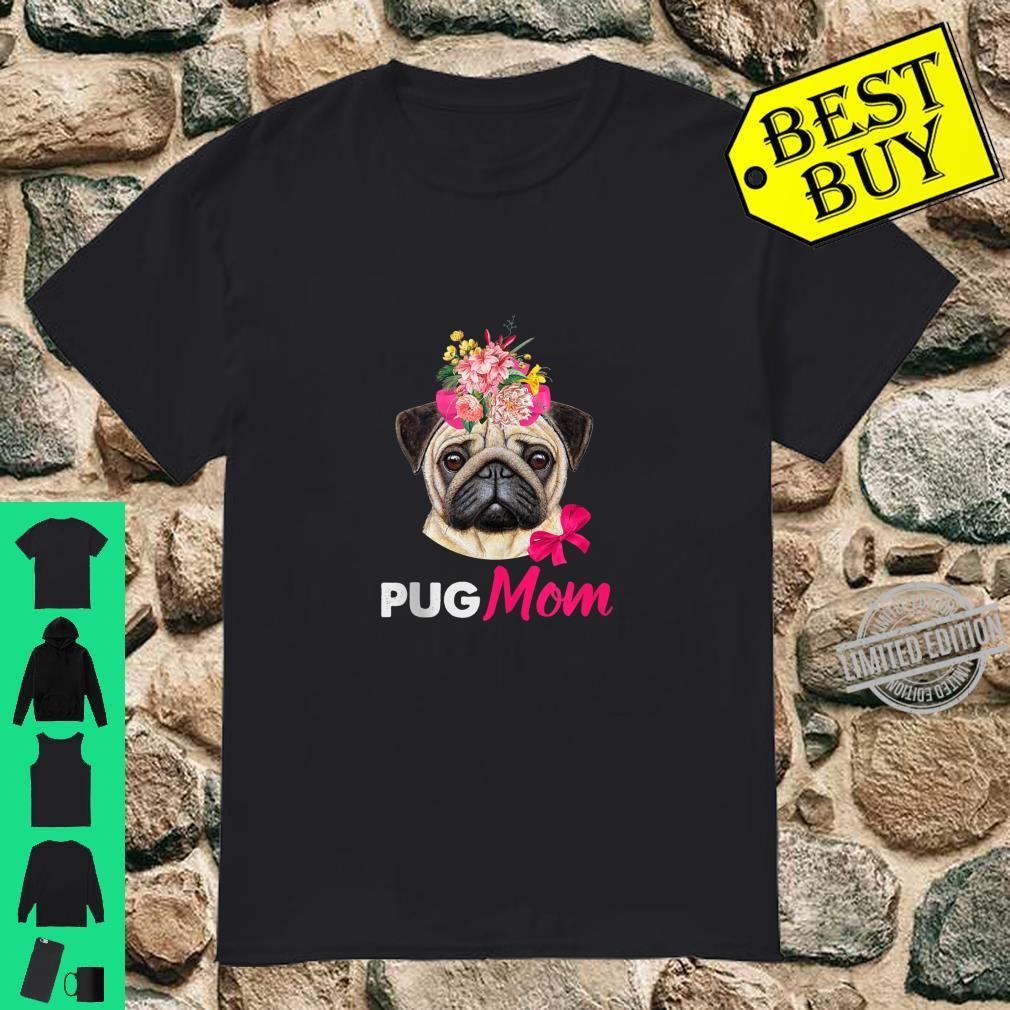 Birthday Mother's day Floral Pug Mom Shirt