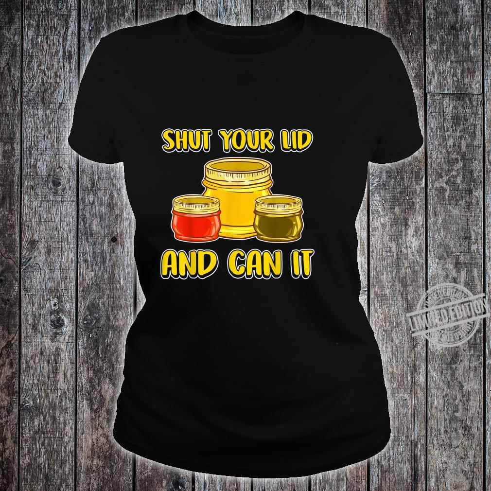 Canning Season Quotes Meme Shut Your Lid And Can It Shirt
