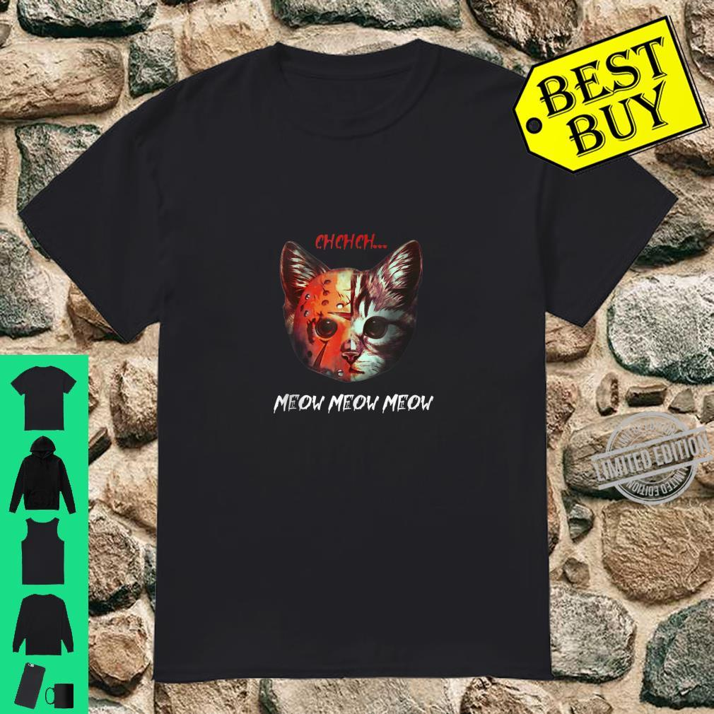 Ch ch ch Meow Meow Halloween Scary Cat Shirt
