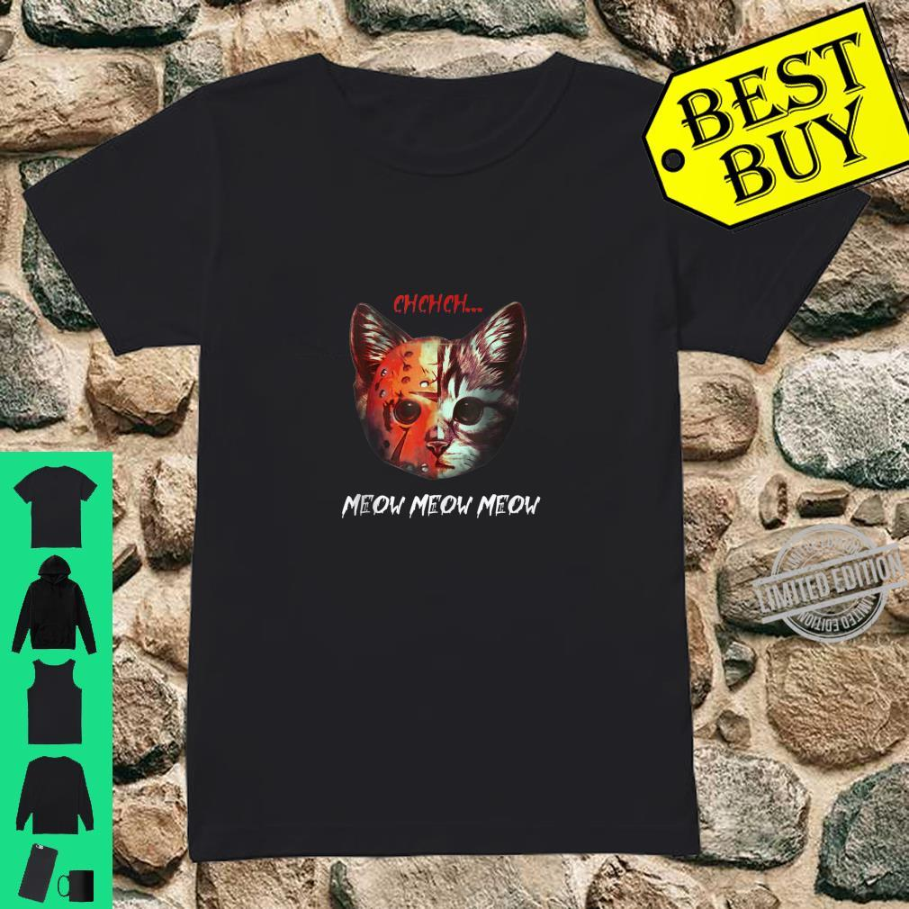 Ch ch ch Meow Meow Halloween Scary Cat Shirt ladies tee