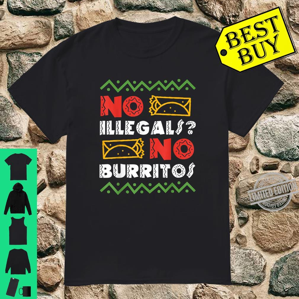 Cinco De Mayo Shirt Mexican Fiesta Food No Illegals Burritos Shirt
