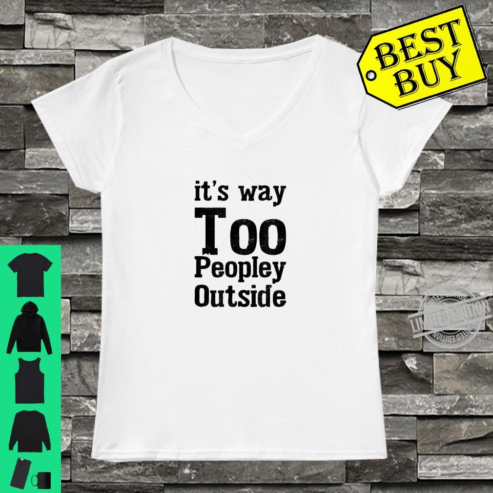 Cute Introvert It's Way Too Peopley Outside Shirt ladies tee