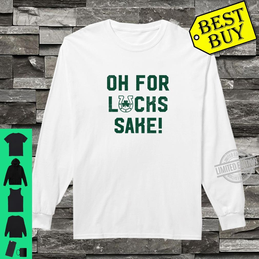 Cute Oh For Lucks Sake Meme Shamrock St Patricks Day Shirt long sleeved