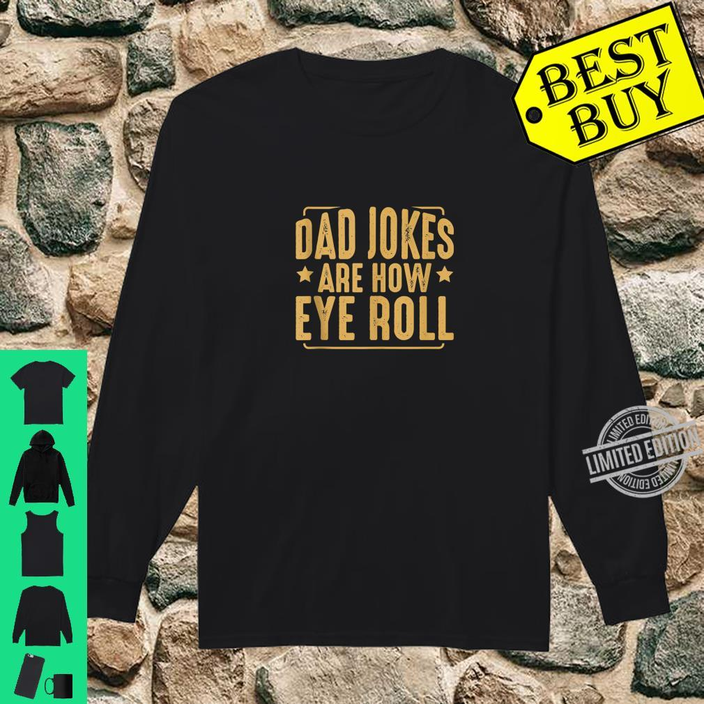 Dad Jokes Are How Eye Roll Humor Sarcastic Quotes Shirt long sleeved