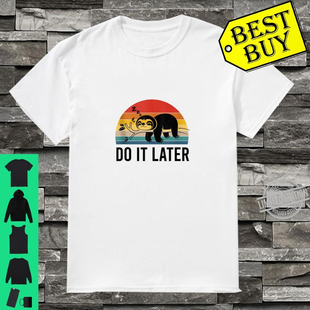 Do It Later Sloth Retro Sleepy Lazy People Shirt