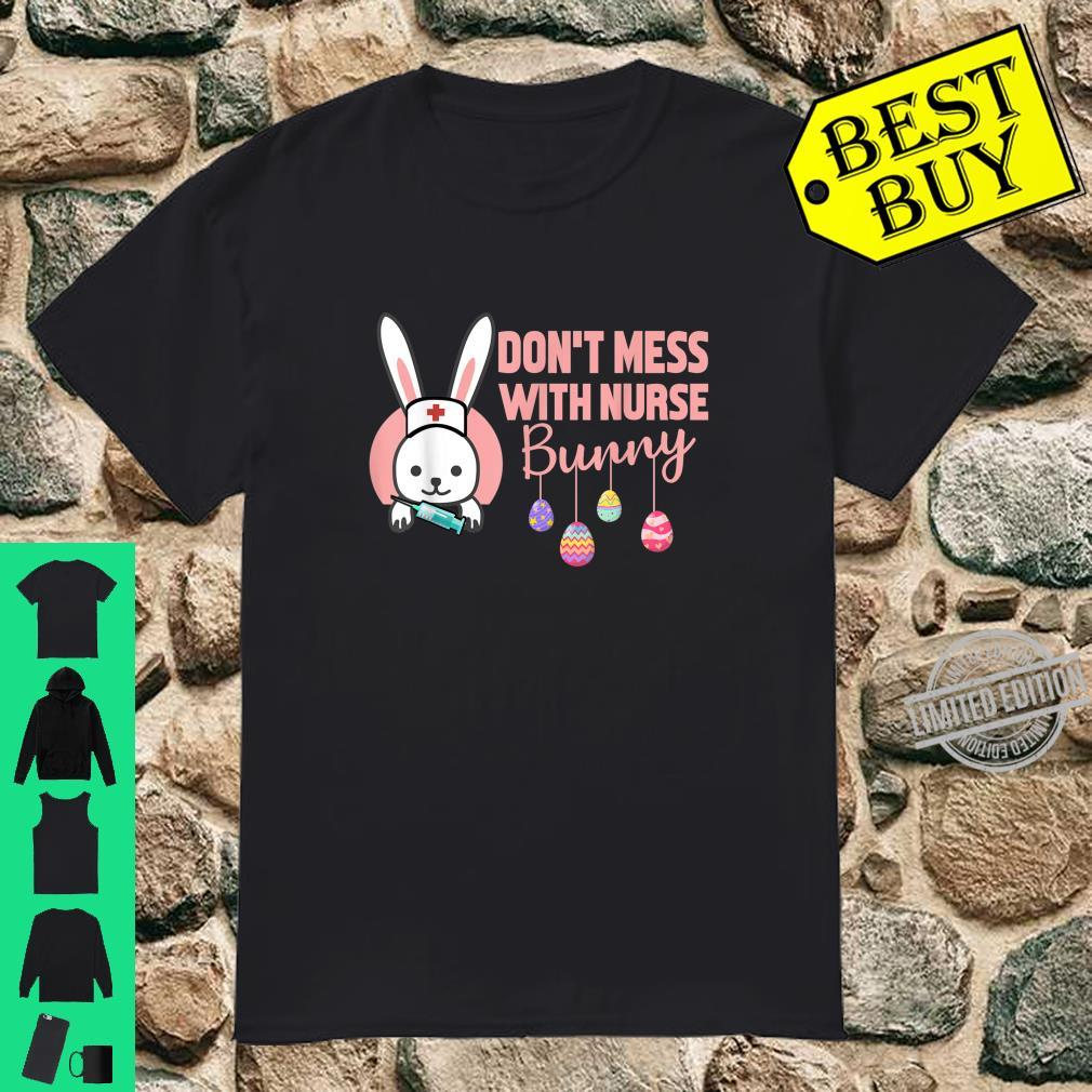Don't Mess With Nurse Bunny Happy Easter Day Shirt