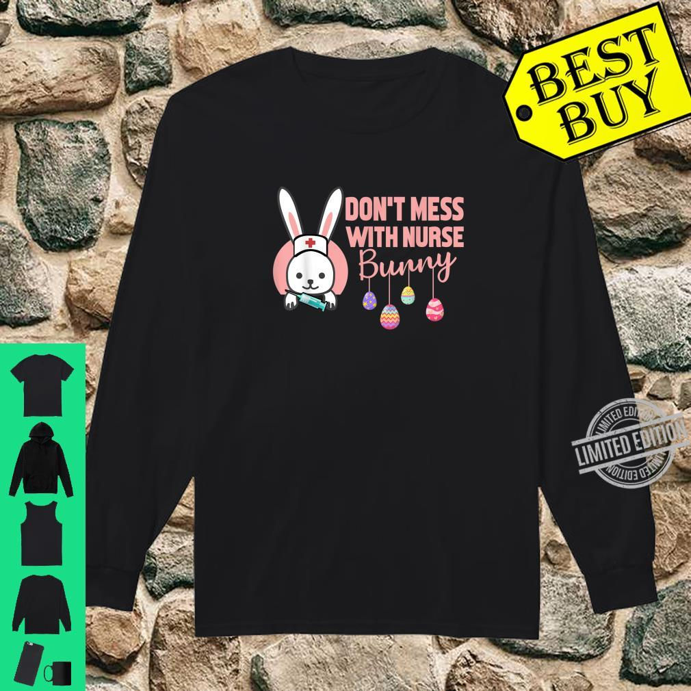 Don't Mess With Nurse Bunny Happy Easter Day Shirt long sleeved
