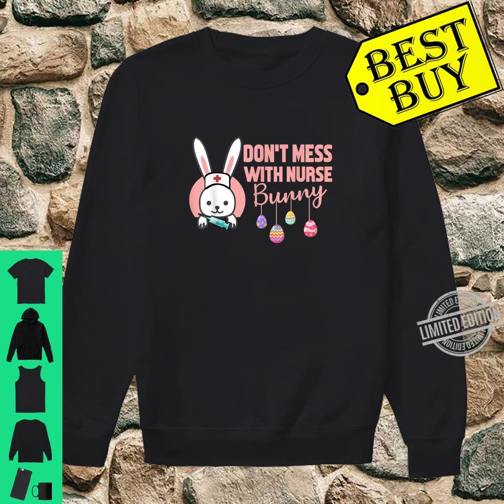 Don't Mess With Nurse Bunny Happy Easter Day Shirt sweater