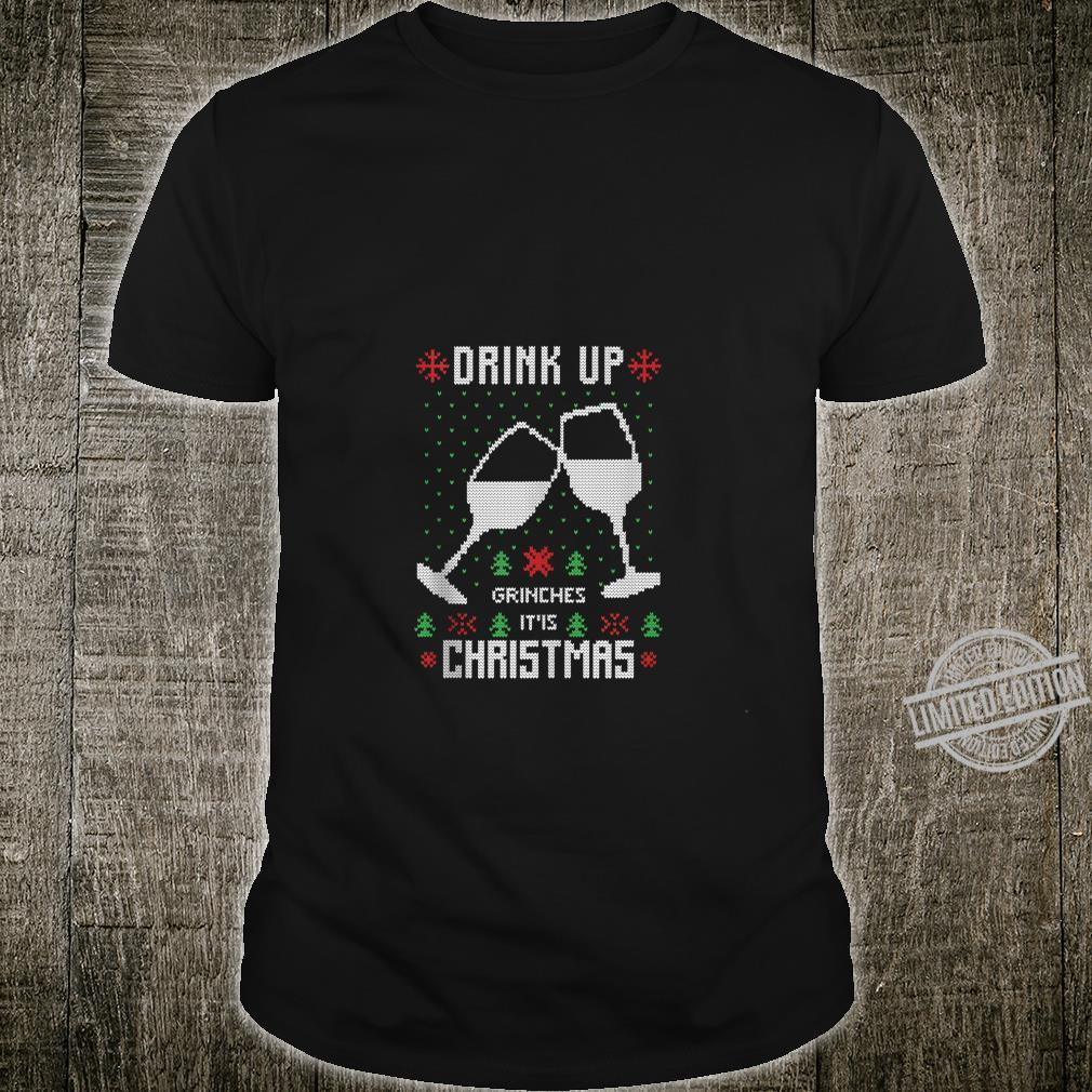 Drink Up It's Christmas Drinking Ugly Costume Shirt