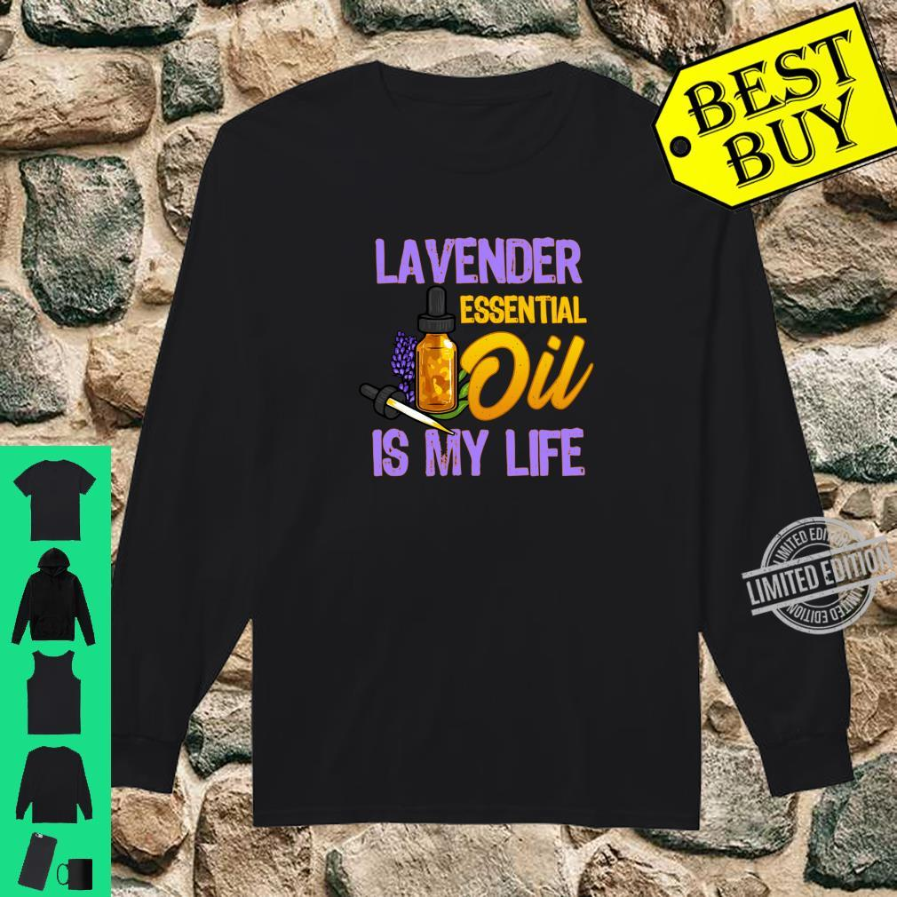 Essential Oils Lavender Essential Oil Is My Life Shirt long sleeved
