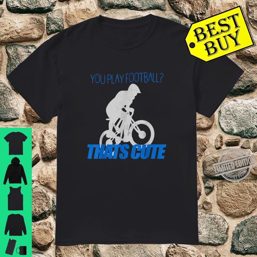 Fahrrad Hobby Fußball Mountain Bike Geschenk Radfahrer Shirt