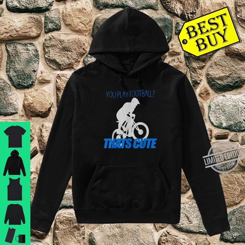 Fahrrad Hobby Fußball Mountain Bike Geschenk Radfahrer Shirt hoodie