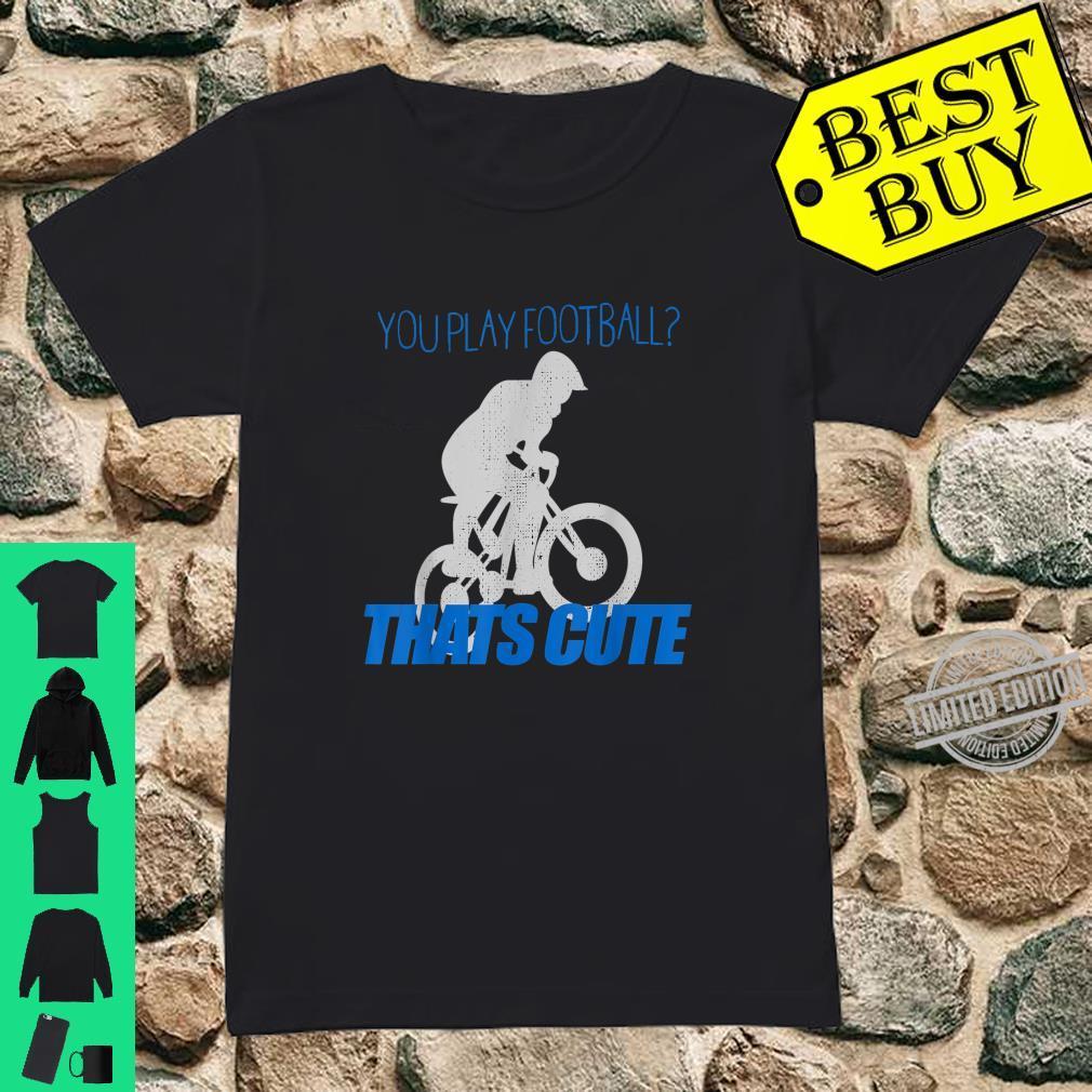 Fahrrad Hobby Fußball Mountain Bike Geschenk Radfahrer Shirt ladies tee