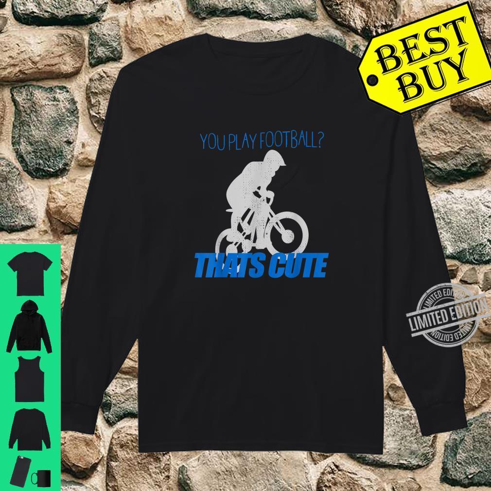 Fahrrad Hobby Fußball Mountain Bike Geschenk Radfahrer Shirt long sleeved
