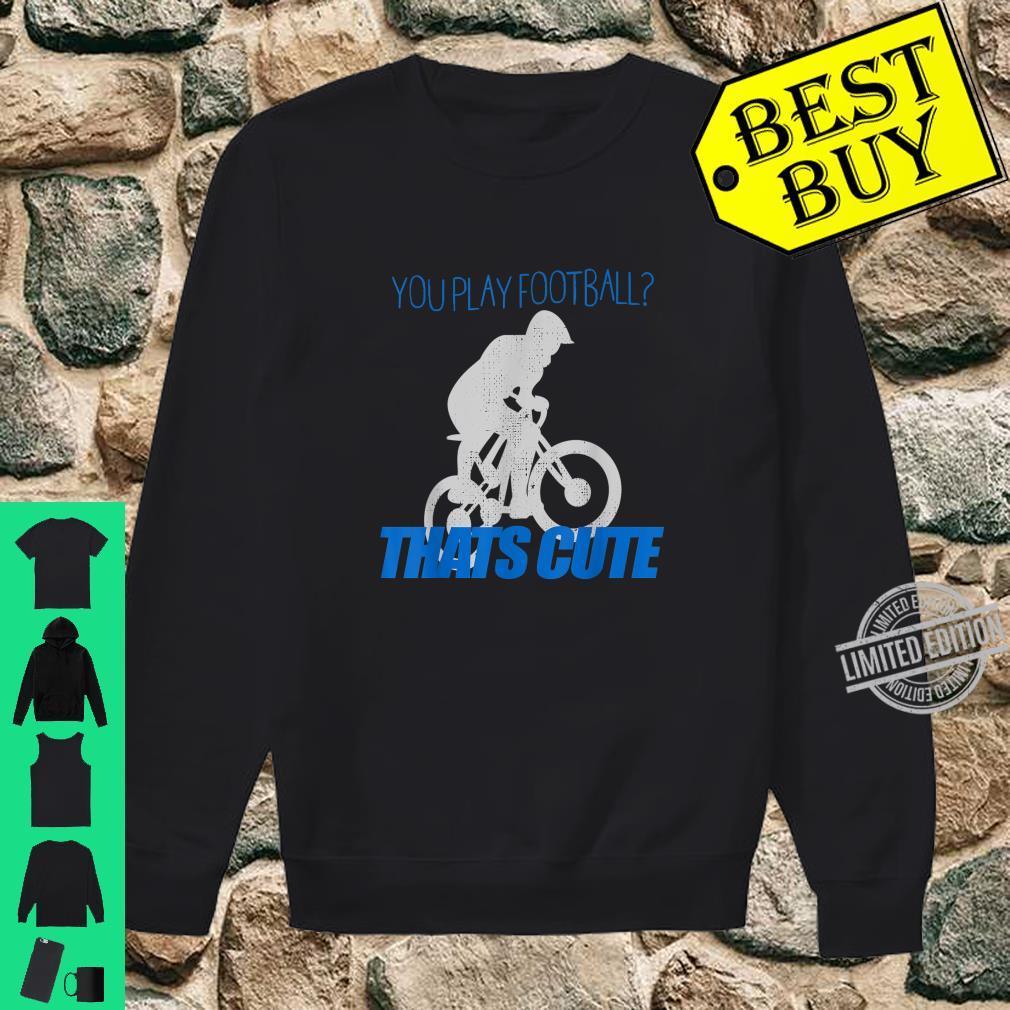 Fahrrad Hobby Fußball Mountain Bike Geschenk Radfahrer Shirt sweater