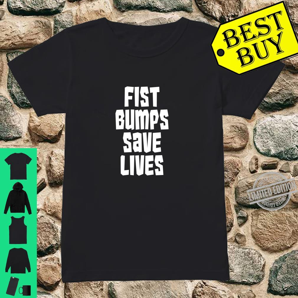 Fist Bumps Save Lives So Wash Your Hands Social Distancing Shirt ladies tee