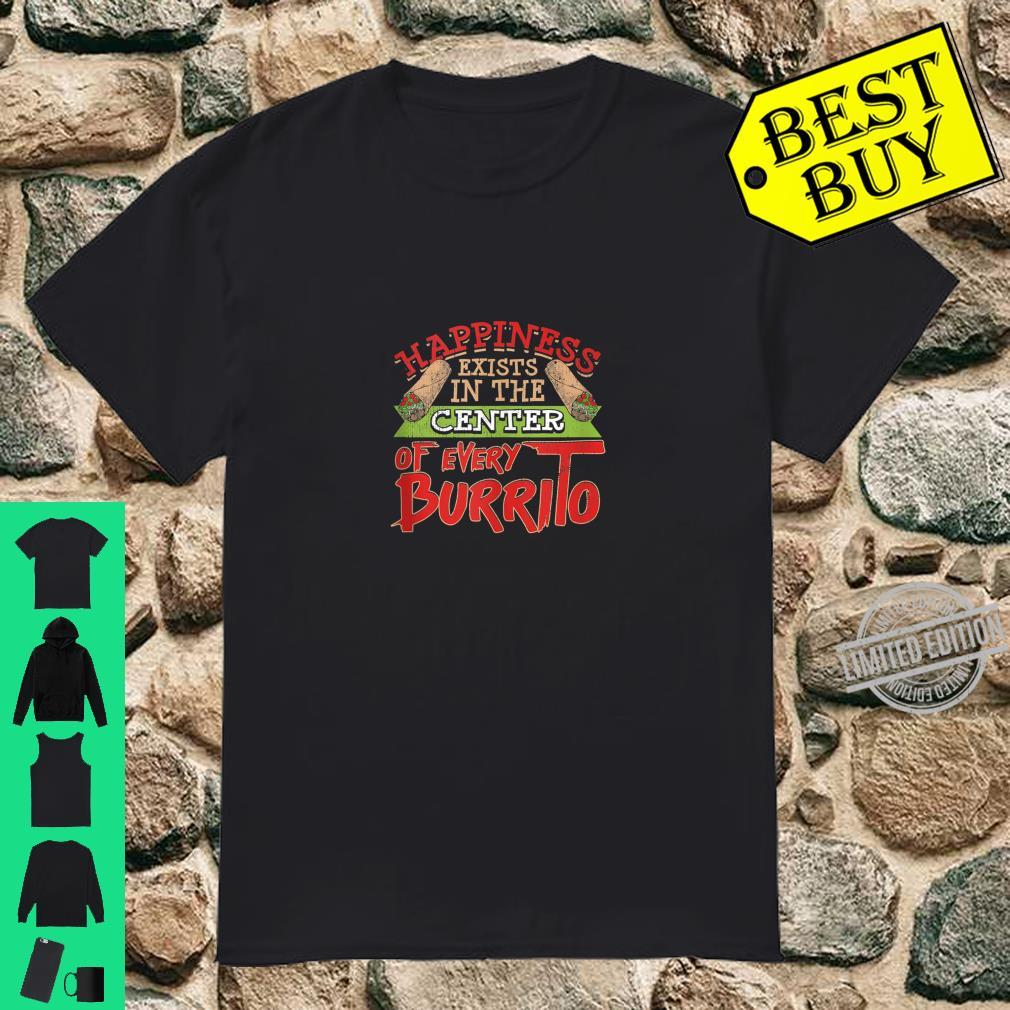 Funny Food Burrito Happiness Mexican Fast Food Foodie Pun Shirt