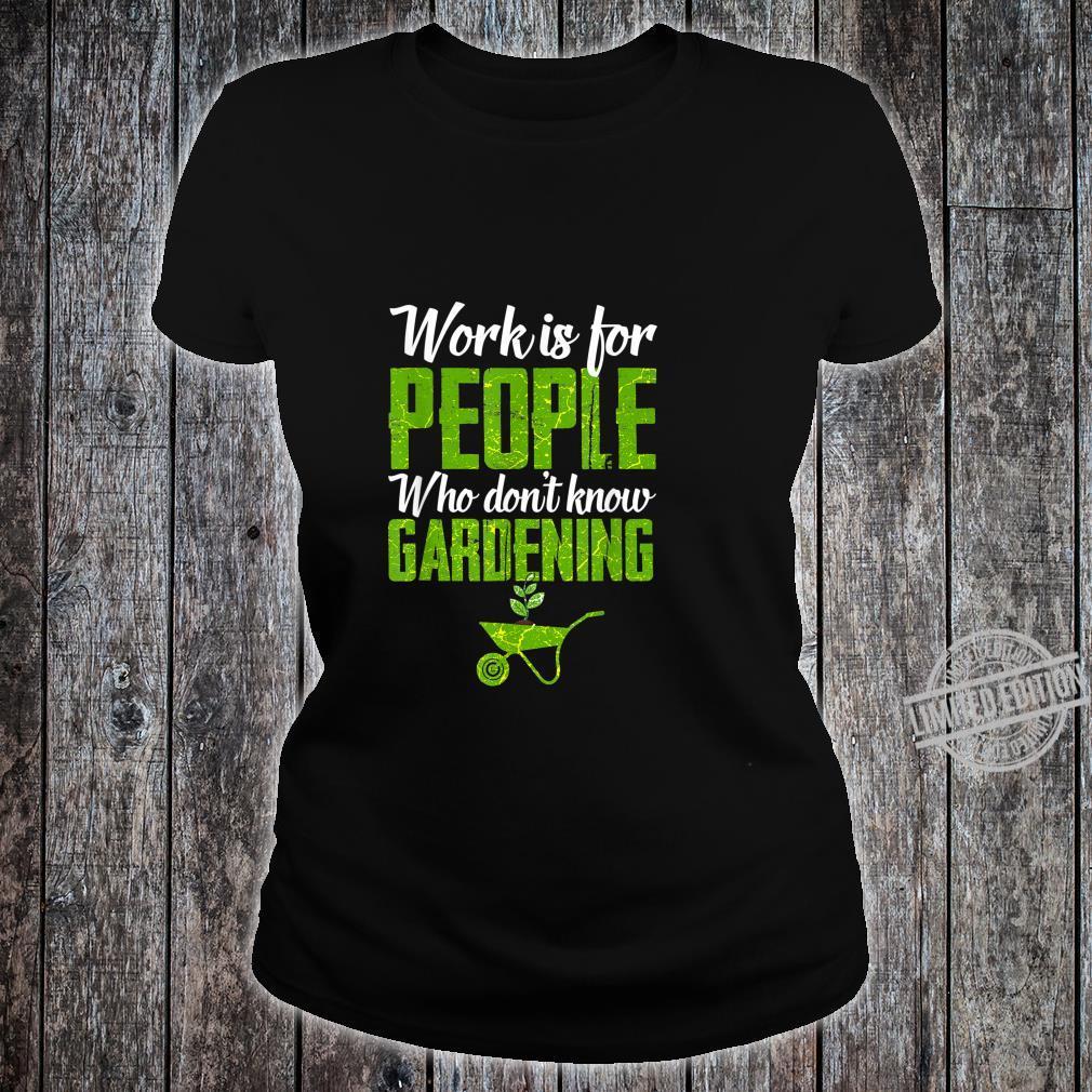 Funny Gardening Garden Plant Flowers Gardener Shirt ladies tee