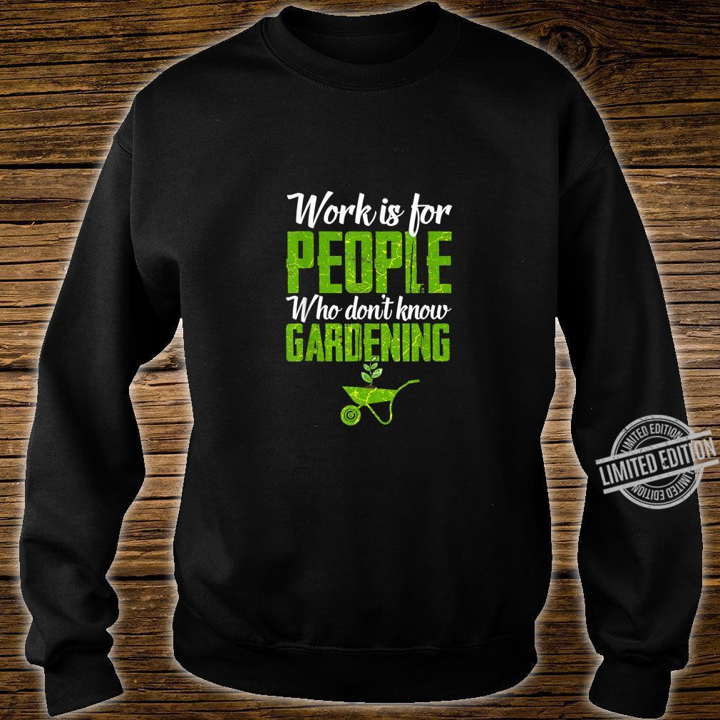 Funny Gardening Garden Plant Flowers Gardener Shirt sweater