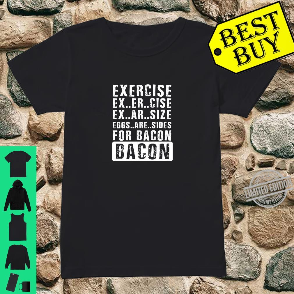 Funny Workout Distressed Exercise For Bacon Shirt ladies tee