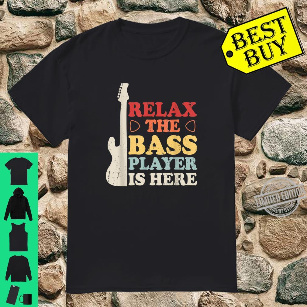 Guitar Themed Relax The Bass Player Is Here Shirt