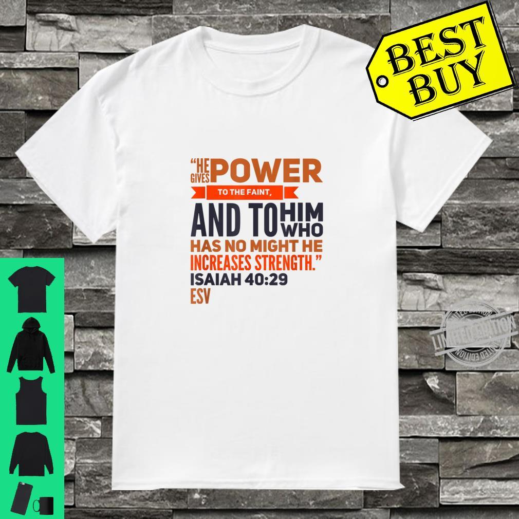 He gives power to the Faint... Shirt