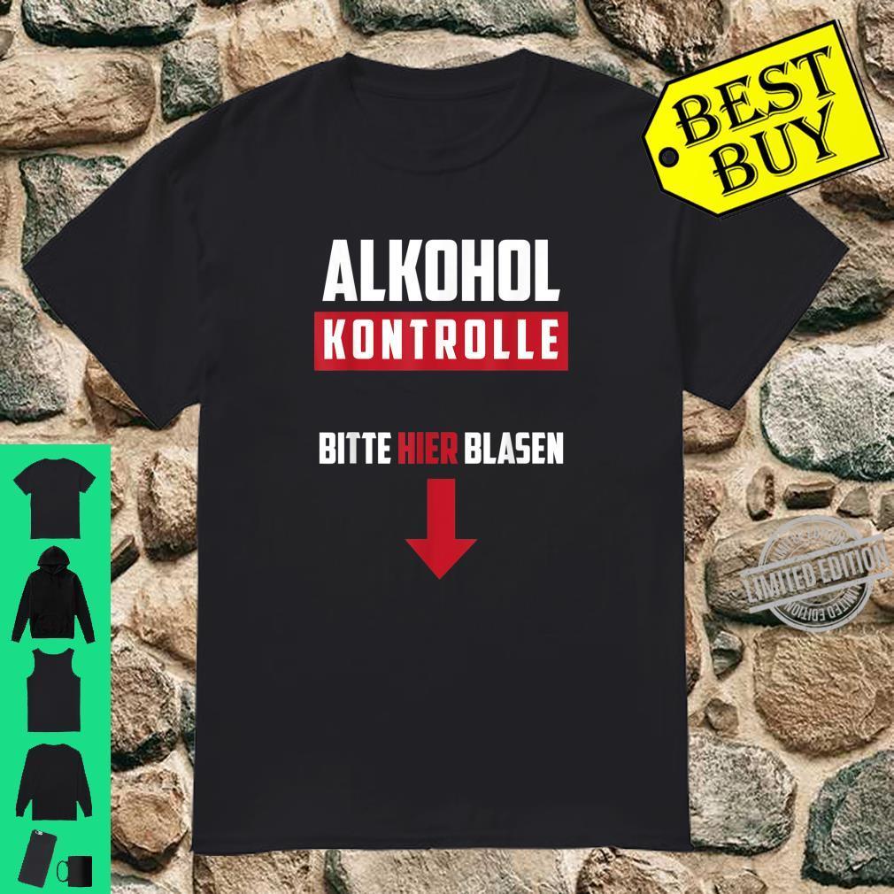 Herren Alkohol Kontrolle Bitte HIER blasen Lustiger Spruch Shirt