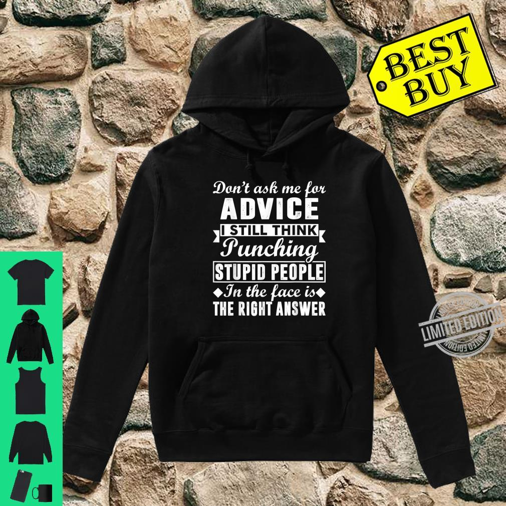 I Still Think Punching Stupid People Is The Right Answer Shirt hoodie