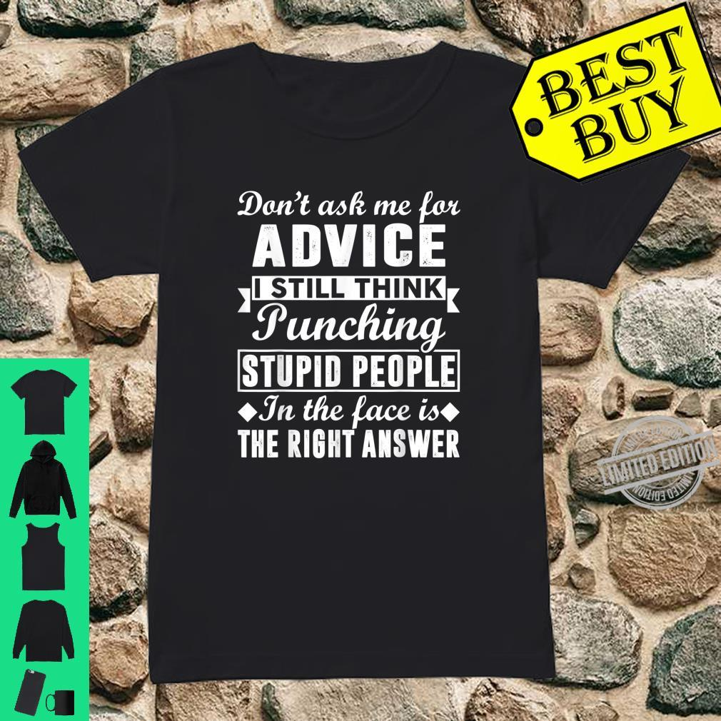 I Still Think Punching Stupid People Is The Right Answer Shirt ladies tee