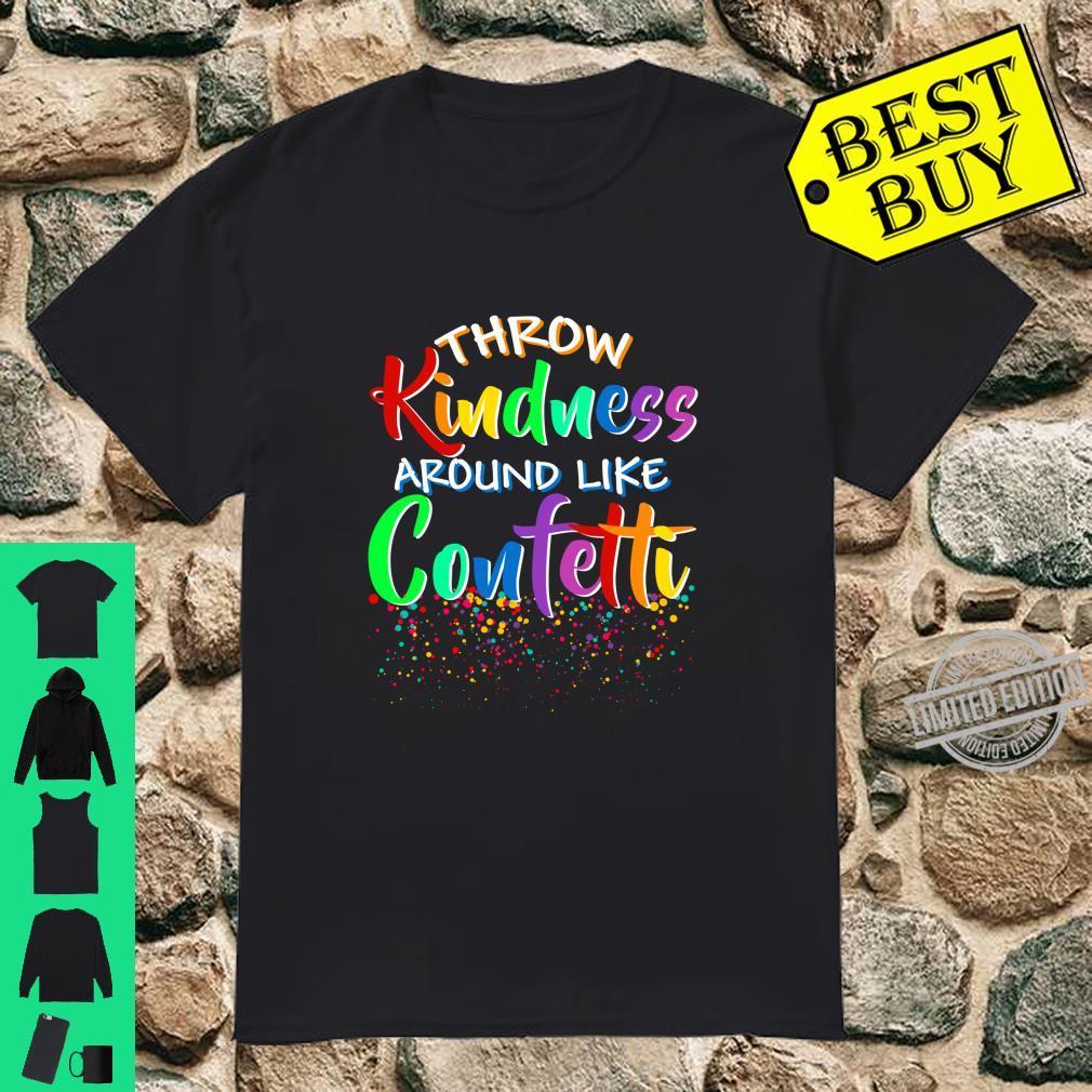 I Throw Kindness Around AntiBullying Shirt