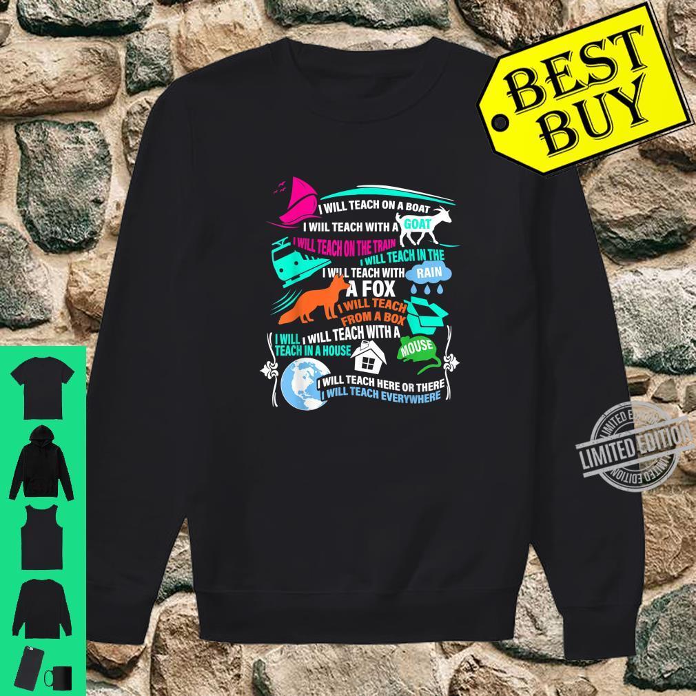 I will Teach on a Boat A Goat I Will Teach Everywhere Shirt sweater