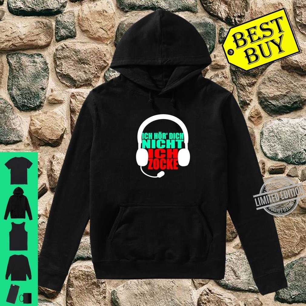 ICH HÖR' DICH NICHT ICH ZOCKE Gaming Geschenk Idee Gamer Shirt hoodie