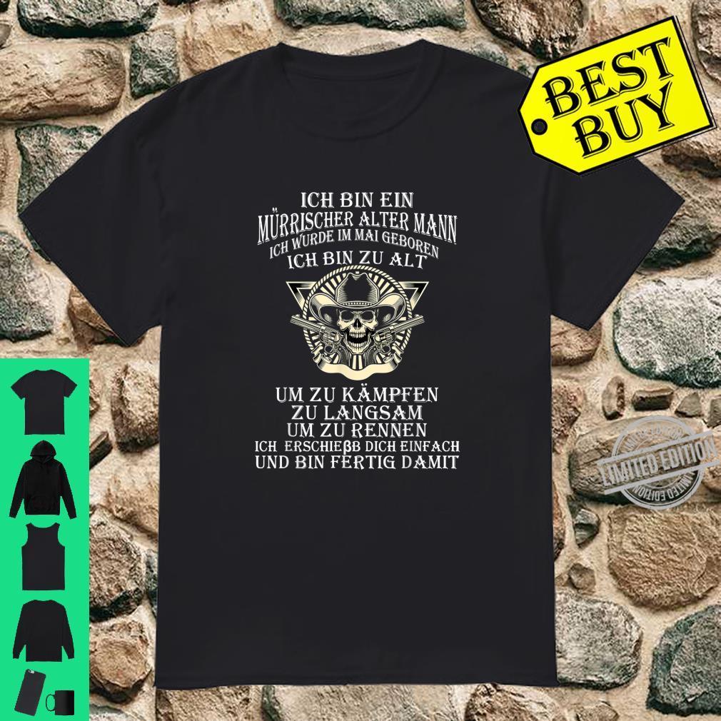 Ich Bin Ein Mürrischer Alter Mann Ich Wurde Im Mai Geboren Shirt