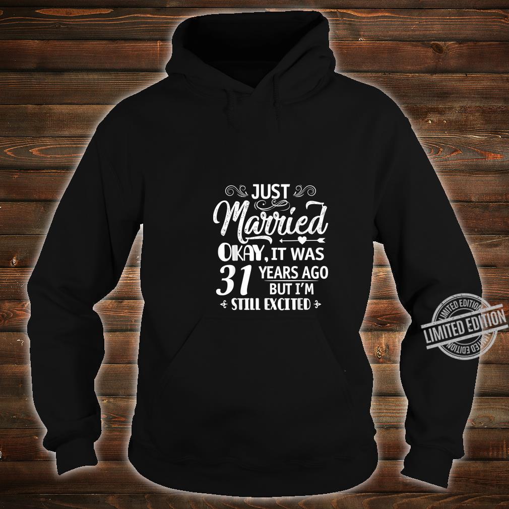 Just Married 31 Years Ago. 31st Wedding Anniversary Shirt hoodie