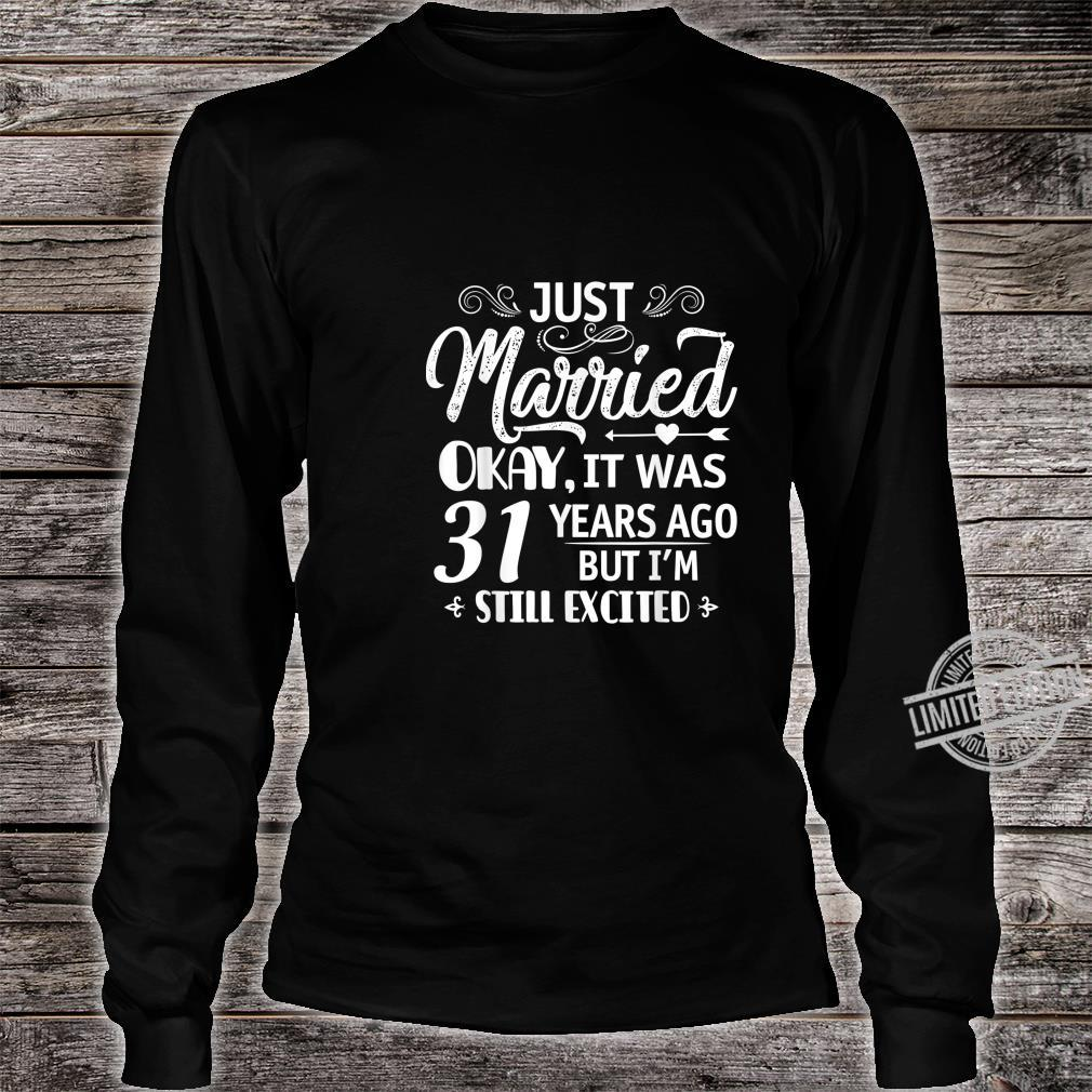 Just Married 31 Years Ago. 31st Wedding Anniversary Shirt long sleeved