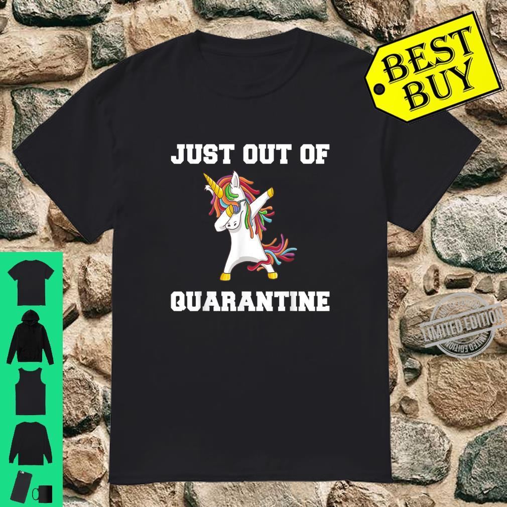 Just Out Of Quarantine Lockdown Unicorn Present Shirt
