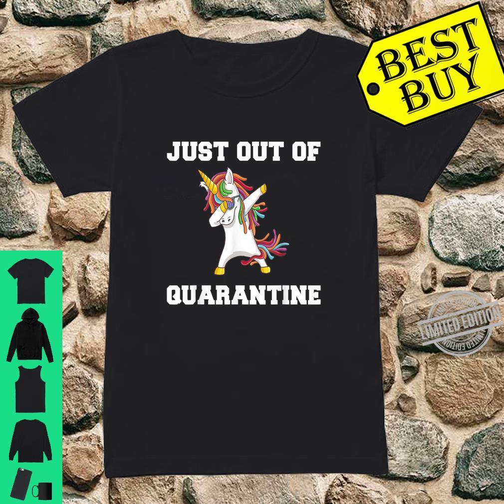 Just Out Of Quarantine Lockdown Unicorn Present Shirt ladies tee