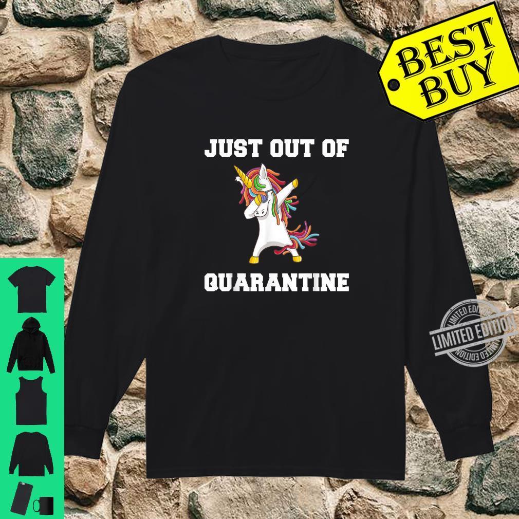 Just Out Of Quarantine Lockdown Unicorn Present Shirt long sleeved