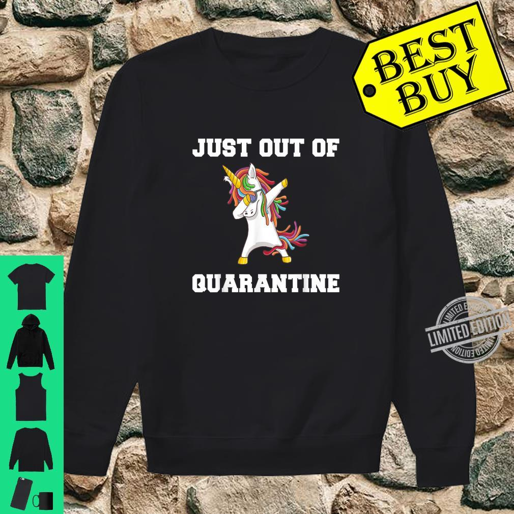 Just Out Of Quarantine Lockdown Unicorn Present Shirt sweater