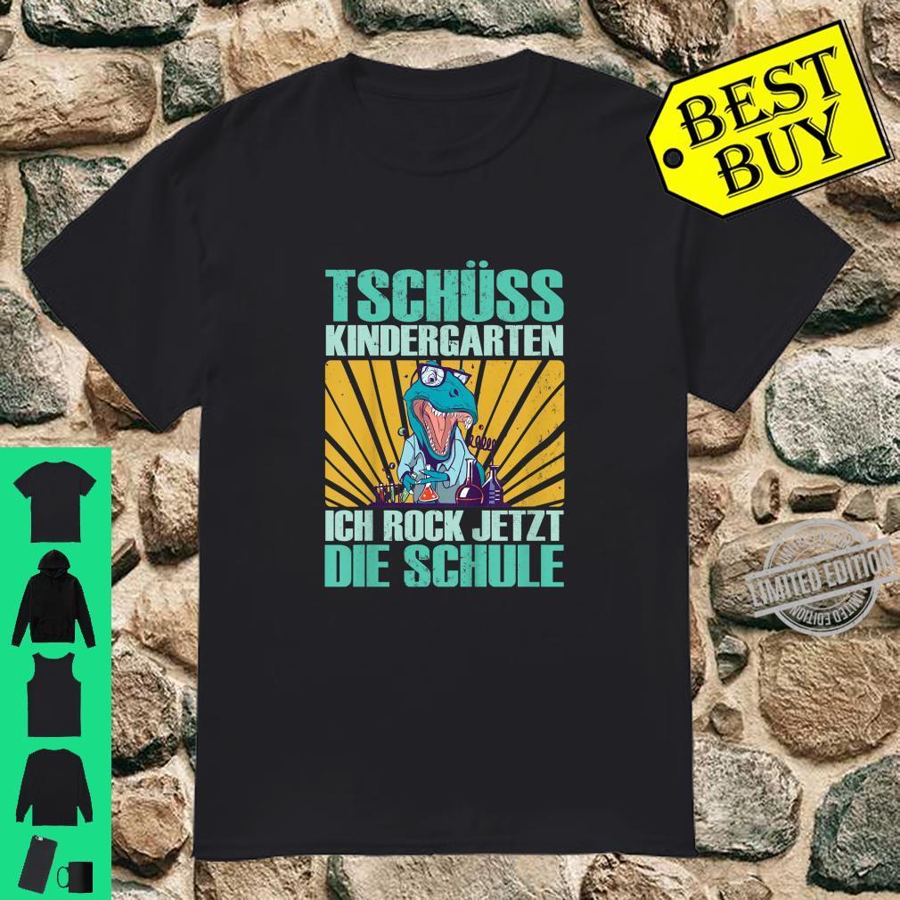 Kinder Tschüss Kindergarten ich rock jetzt die Schule Einschulung Shirt