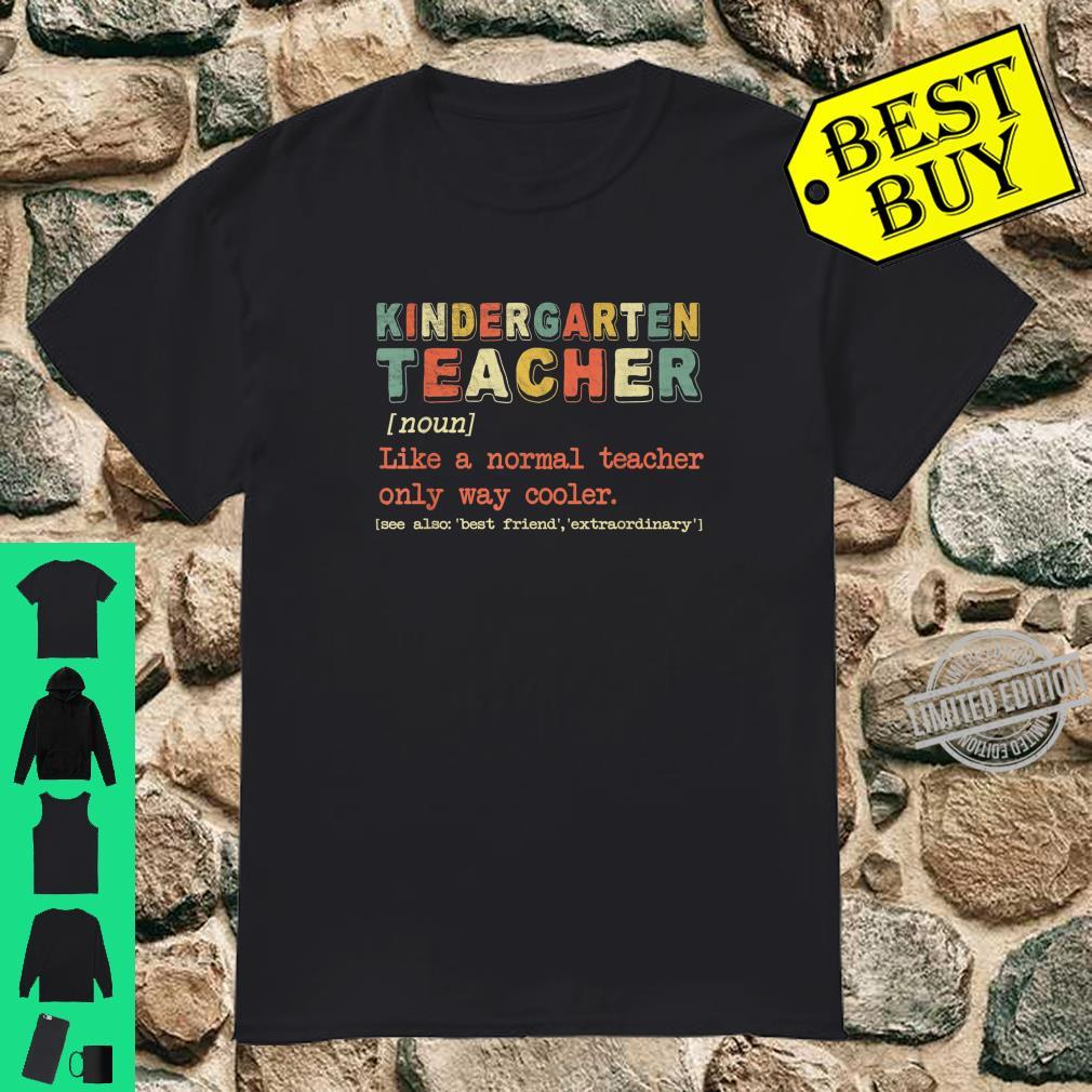 Kindergarten Teacher Definition Proud Teacher Shirt
