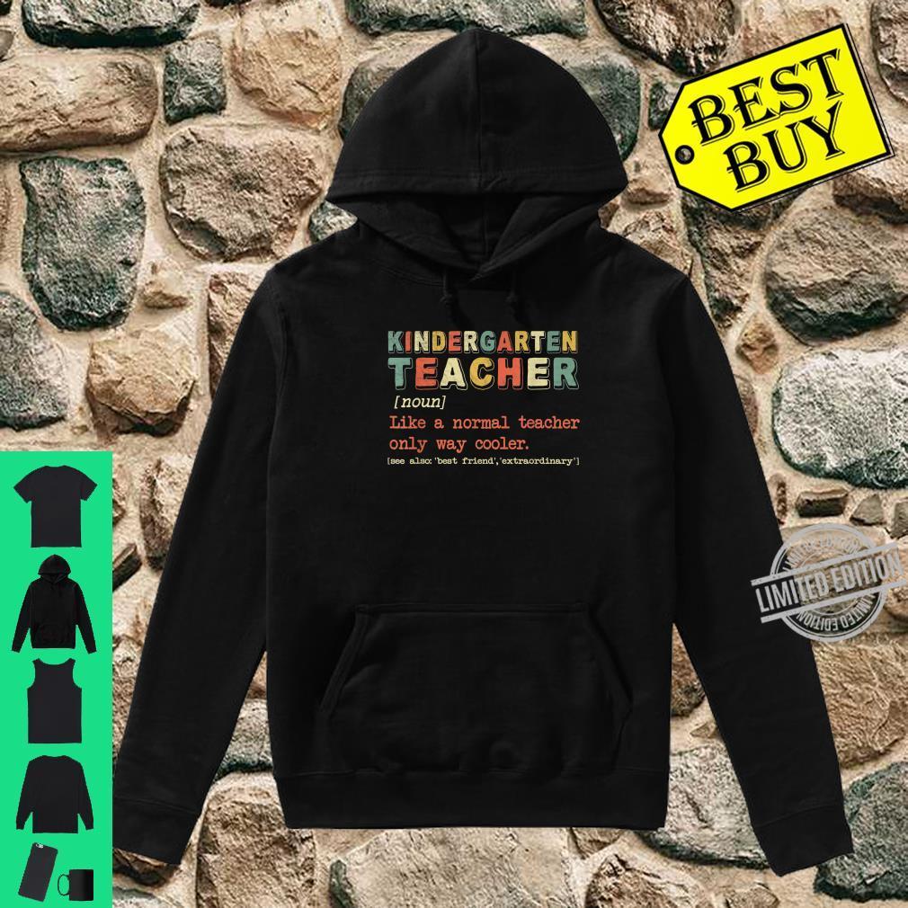 Kindergarten Teacher Definition Proud Teacher Shirt hoodie