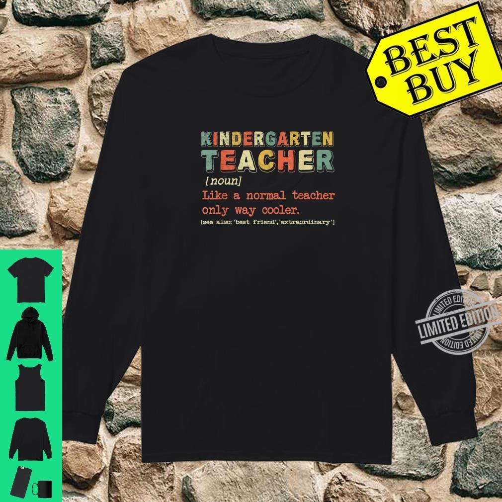 Kindergarten Teacher Definition Proud Teacher Shirt long sleeved