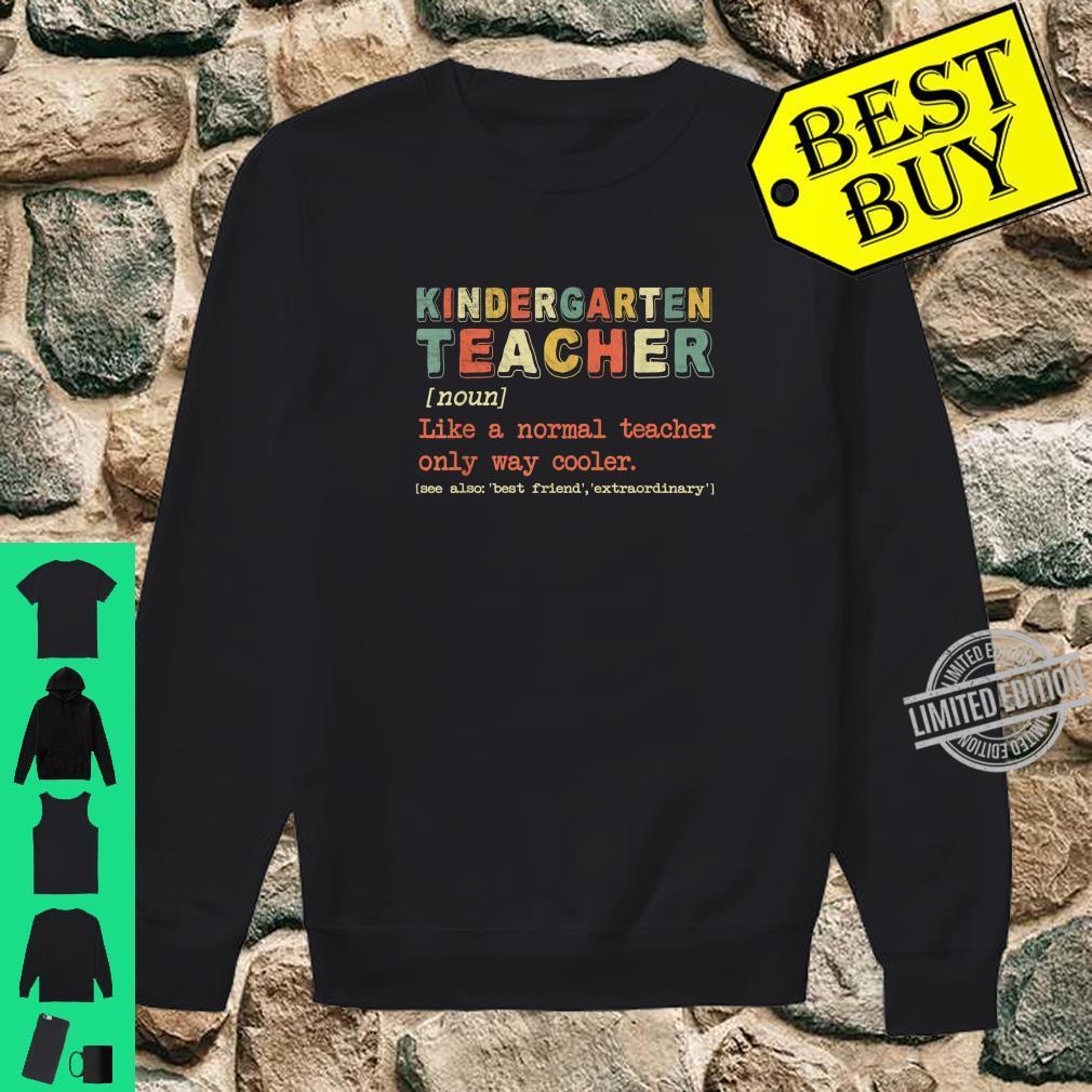 Kindergarten Teacher Definition Proud Teacher Shirt sweater