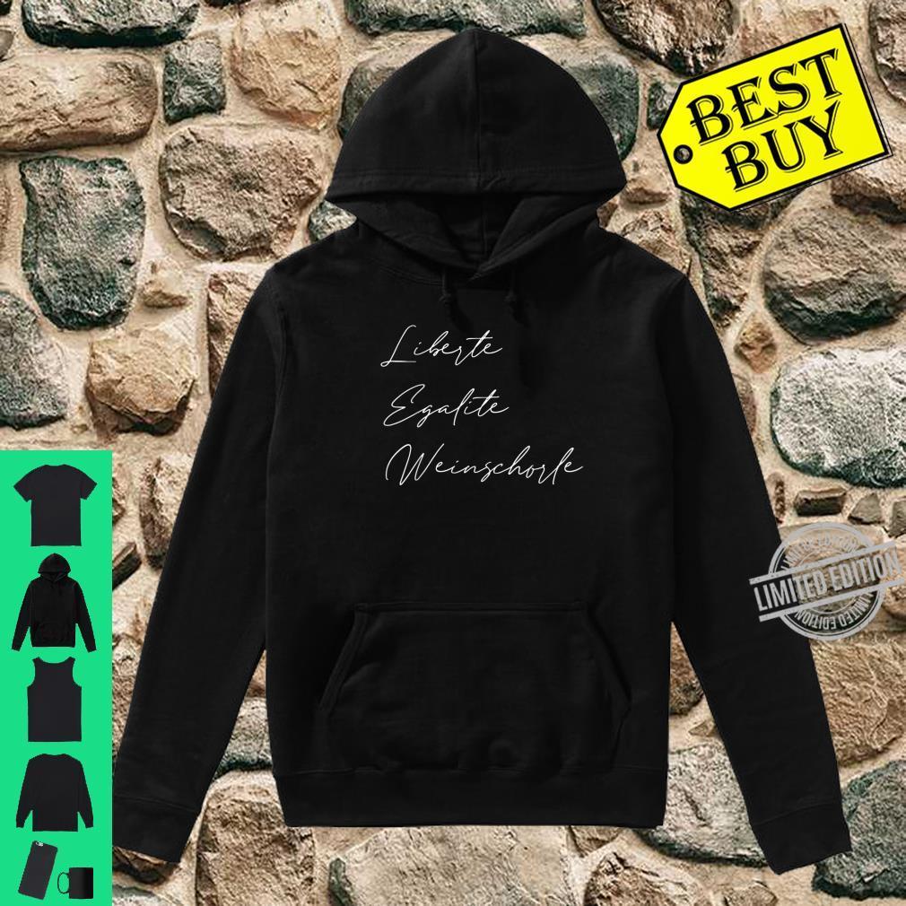 Liberte Egalite Weinschorle Freiheit Gleichheit Wein Shirt hoodie
